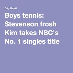 Boys tennis: Stevenson frosh Kim takes NSC's No. 1 singles title