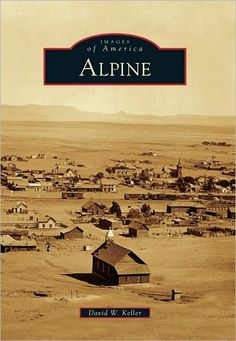 Alpine, Texas (Images of America Series) byKeller, David