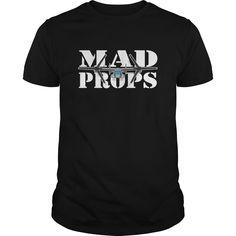(Tshirt Deals) Mad Props [TShirt 2016] Hoodies, Tee Shirts