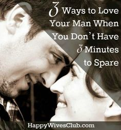 3 Ways to Love Your Man When You Don't Have 3 Minutes to Spare - #Marriage