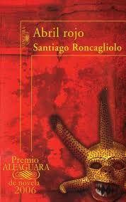 Abril rojo / Santiago Roncagliolo Diciembre 2014