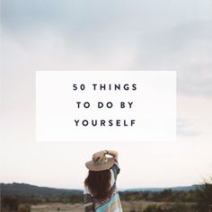 In my previous blog post,Why I Love Spending Time Alone, I wrote about the importance of finding confidence and joy within ourselves, rather than always depending on others to prop us up. So in today's blog post, I thought I would share a fun list of things that I love doing on my own! Ov