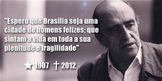 Oscar Niemeyer é mais do que um arquiteto, ele é uma referência para os brasileiros. #RIPNiemeyer