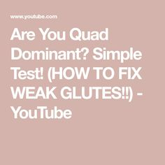 Are You Quad Dominant? Simple Test! (HOW TO FIX WEAK GLUTES!!) - YouTube