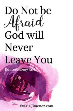 Christian Quote. Do not be afraid God will never leave you. #devotionforwomen #dailyaffirmations #donotbeafriadbibleverse