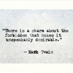 there is a charm about the forbidden