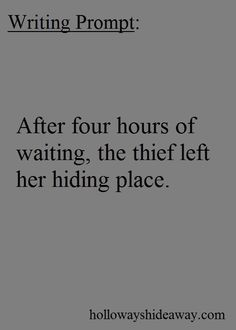Writing Prompt-After four hours of waiting the thief left her hiding place-June 2016-Fantasy Prompts