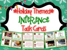 Holiday Themed Inference Task Cards { Pictures and Text } 24 task cards that help students practice making inferences. The first 12 cards have pictures that students make inferences from. The next 12 cards have short stories that students make inferences from, all with a fun Winter and Christmas theme! $