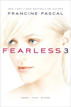 Fearless 3: Rebel; Heat; Blood by Francine Pascal,http://www.amazon.com/dp/1481402706/ref=cm_sw_r_pi_dp_5RdGsb06K405AP0Q
