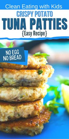 Clean eating, Real food Tuna patties made with no eggs and no bread, these little patties make an easy lunch made with leftovers: Perfect for little hands! #Cleaneatingwithkids #tunapatties #fishcakes #eggfree #easyrecipe