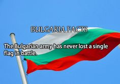 The Bulgarian army has never lost a single flag in battle.