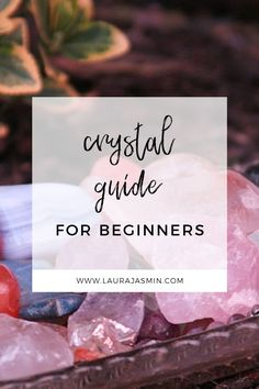 Crystal Guide For Beginners