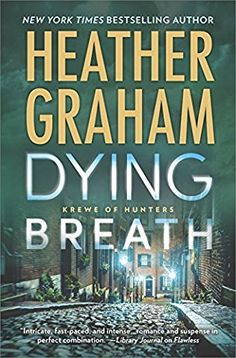 Dying Breath (2017) (Book 21 in the Krewe of Hunters series) A novel by Heather Graham Z