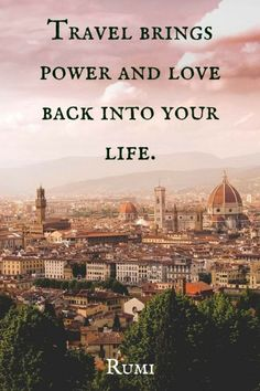Travel brings power and love back into your life #weekend