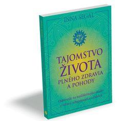 Tajomstvo života plného zdravia a pohody http://www.upbook.sk/tajomstvo-zivota-inna-siegal