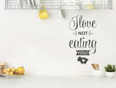 Wall tattoo English sayings ' ' Not eating you ' ' wall sticker saying vegan deco wall words Wall Stickers Animals, Wall Stickers Quotes, Normal Wallpaper, Kitchen Quotes, Wall Tattoo, Blink Of An Eye, Nursery Wall Decals, Room Wall Decor, Free Food