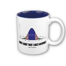 Who Said That I Was Normal? (Stats Humor) Coffee Mug