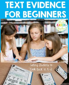 Text Evidence for Beginners - this is a must read for any grade level. So important to do this well so that your students will enjoy digging deeper and not hate reading!
