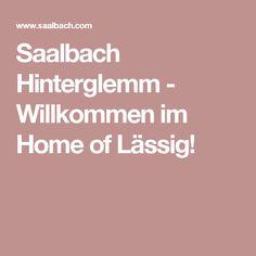 Saalbach Hinterglemm - Willkommen im Home of Lässig!