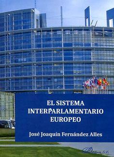 El sistema interparlamentario europeo   https://alejandria.um.es/cgi-bin/abnetcl?ACC=DOSEARCH&xsqf99=672480