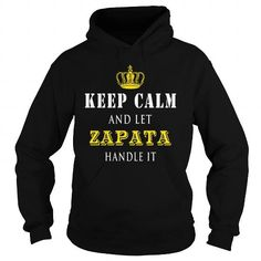 Cool  KEEP CALM AND LET ZAPATA HANDLE IT T-Shirts