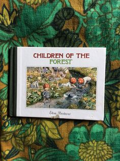 Children of the Forest Elsa Beskow Floris Books Mini Edition 2008, Third printing Originally published in 1910 in Swedish 978-086315-497-3 Retailed for $9.95 Bought for $1.00 from The Friends of the South Portland Library Book shop May 2015