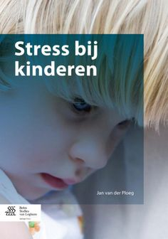 Stress bij kinderen / van der Ploeg, Jan Dirk - Houten : Bohn Stafleu Van Loghum, 2013. - X, 178 p. - ISBN 9789036804189  Plaatsnr. 604.6 PLOE