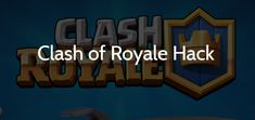 Clash of Royale Hack - Get Unlimited Free Gems and Gold Instantly