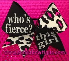 Whos Fierce? - White, Pink Black Cheetah: Rhinestone Cheer Bows, Sequin, Glitter, Monogram Custom Cheer Bows Check out the website to see Cheerleading Quotes, Cheer Quotes, Cheerleading Bows, Cheer Stunts, Cute Cheer Bows, Cheer Hair Bows, Cheer Mom, Big Bows, Michaela
