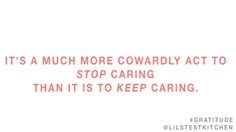 Care more. Not less.