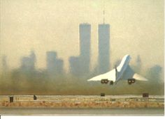 Lost icons - Concorde and WTC - Two things you would see in the sky. Now..... Gone forever