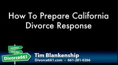 How To Prepare California Divorce Response  This article and video is about how to prepare the California divorce Response form FL-120. We go over in detail how to complete this form.