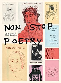 Non Stop Poetry: The Zines of Mark Gonzales by Mark Gonzales