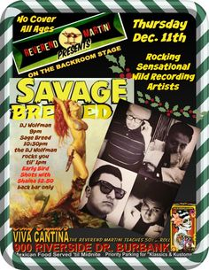 """SAVAGE BREED Wild Artists at Reverend Martini's Jump'n Thursday Dec. 11th with DJ Wolfman. Exciting! no Cover all ages support the show Shaina is serving the early Birds $2.50 """"Shots with Shaina"""" back bar only"""