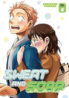 Sweat and Soap, Vol. 4 by Kintetsu Yamada Savage Season, Odd Couples, Moving In Together, Perfect Together, Dont Call Me, Hard To Love, Romantic Getaway, Penguin Random House, Character Development