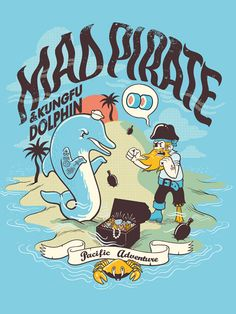 Mad Pirate & KungFu Dolphin.