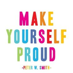 EDUCATION = MAKE YOURSELF PROUD