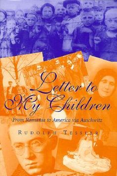 Letter to My Children: From Romania to America via Auschwitz