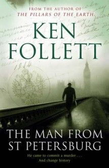 The Man From St Petersburg by Ken Follett, now listed on BookLikes