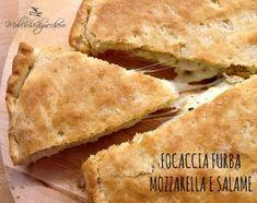 Focaccia with mozzarella and salami - Focaccia furba mozzarella e salame My Recipes, Italian Recipes, Cooking Recipes, Favorite Recipes, Best Bakery, Mozzarella, Sandwiches For Lunch, Food Test, Antipasto