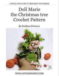 Doll Marie the Christmas tree Crochet Pattern Amigurumi (LittleOwlsHut), http://www.amazon.com/dp/B00T3M5TPM/ref=cm_sw_r_pi_awdm_JN6cvb1C1FHBX