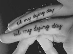 "finger tattoo for couples but I'd change it to ""til my last day"" from a justin Moore song"