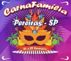 CARNAFAMÍLIA - PEREIRAS/SP - A programação de carnaval de Pereiras está cheia de atrações pela cidade. Este ano, a festa com o tema ''Carnafamília'', vem com o intuito de fazer o carnaval com o ambiente mais familiar de toda região