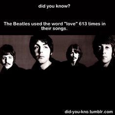 """The Beatles used the word """"love"""" 613 times in their songs."""