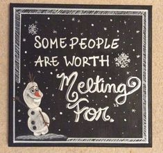 "Frozen - Olaf - ""Some people are worth melting for"" - quote painting"