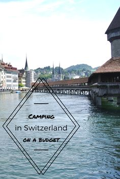 Camping with kids in Switzerland on a budget: our experience and tips Camping With Kids, Family Camping, Go Camping, Travel With Kids, Outdoor Camping, Family Travel, Camping Europe, Camping Places, Places To Travel