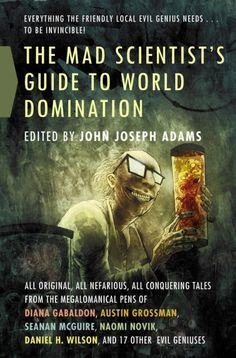 John Joseph Adams : Mad scientist's guide to world domination cover art and release date