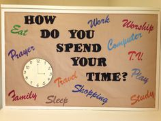 How do you spend your time? Bulletin board idea