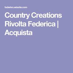 Country Creations Rivolta Federica | Acquista