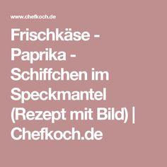 Frischkäse - Paprika - Schiffchen im Speckmantel (Rezept mit Bild)   Chefkoch.de